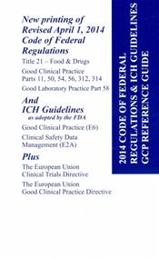 2014 Code of Federal Regulations & ICH Guidelines GCP Reference Guide