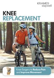 Knee Replacement: Knee Surgery to Reduce Pain and Improve Movement Booklet
