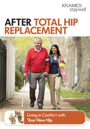 After Total Hip Replacement: Living in Comfort with Your New Hip Booklet