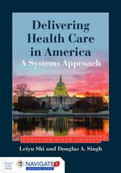 Delivering Health Care in America: A Systems Approach. Enhanced. Text with Access Code. Revised Edition