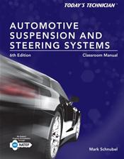 Today's Technician: Automotive Suspension and Steering Systems: Classroom Manual and Shop Manual. 2 Books