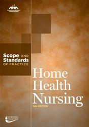 Home Health Nursing: Scope and Standards of Practice