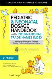 Pediatric and Neonatal Dosage Handbook: with International Trade Names Index. International Version