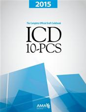 ICD-10-PCS 2015: The Complete Official Draft Codebook