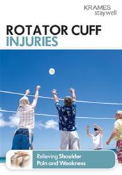 Rotator Cuff Injuries: Relieving Shoulder Pain and Weakness Booklet