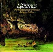 Lifetimes: Beautiful Way to Explain Death to Children