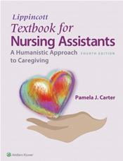 Lippincott Textbook for Nursing Assistants: A Humanistic Approach to Caregiving. Text with Access Code