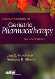 Fundamentals of Geriatric Pharmacotherapy: An Evidence-Based Approach