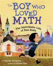 Boy Who Loved Math: The Improbable Life of Paul Erdos