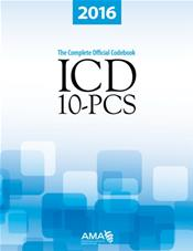 ICD-10-PCS 2016: The Complete Official Code Set