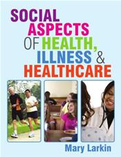Social Aspects of Health, Illness and Healthcare