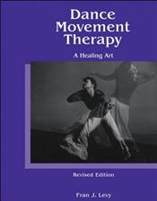 Dance Movement Therapy: A Healing Art-Revised Edition