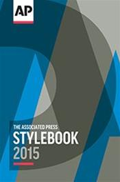 AP (Associated Press) Stylebook: And Briefing on Media Law 2015