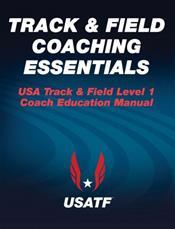 Track & Field Coaching Essentials: USA Track & Field Level 1 Coach Education Manual