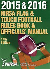 2015 and 2016 NIRSA Flag and Touch Football Rules Book and Officials' Manual
