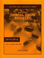 Little Dental Drug Booklet: Handbook of Commonly Used Dental Medications 2015-2016