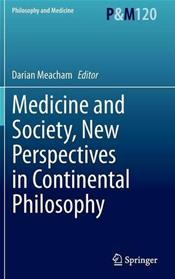 Medicine and Society, New Perspectives in Continental Philosophy