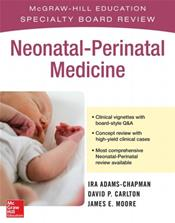 McGraw-Hill Education Specialty Board Review: Neonatal-Perinatal Medicine
