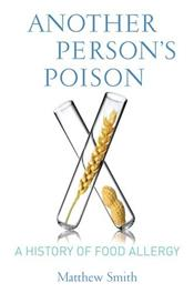 Another Persons Poison: A History of Food Allergy Cover Image