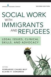 Social Work with Immigrants and Refugees: Legal Issues, Clinical Skills, and Advocacy