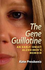 Gene Guillotine: An Early-Onset Alzheimer's Memoir
