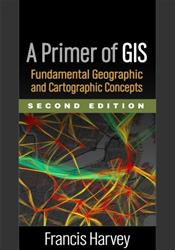 Primer of GIS: Fundamental Geographic and Cartographic Concepts