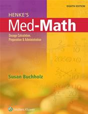 Henke's Med-Math: Dosage Calculation, Preparation and Administration. Text with Access Code and Laminated Measures Pocket Card