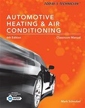 Today's Technician: Automotive Heating and Air Conditioning: Classroom Manual