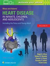 Moss and Adams Heart Disease in Infants, Children and Adolescents: Including the Fetus and Young Adult. 2 Volume Set. Text with Access Code Cover Image