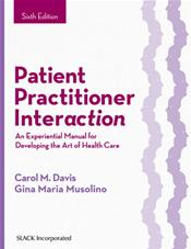 Patient Practitioner Interaction: An Experiential Manual for Developing the Art of Healthcare. Text with Access Code