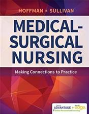 Medical-Surgical Nursing: Making Connections to Practice. Includes Internet Access Code