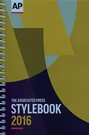 AP (Associated Press) Stylebook: And Briefing on Media Law 2016