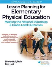 Lesson Planning for Elementary Physical Education with Web Resource: Meeting the National Standards & Grade-Level Outcomes. Text with Access Code