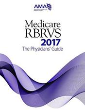 Medicare RBRVS 2017: The Physician's Guide