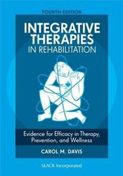 Integrative Therapies in Rehabilitation: Evidence for Efficacy in Therapy, Prevention, and Wellness