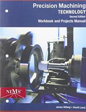 Precision Machining Technology: Workbook and Projects Manual