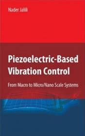 Piezoelectric-Based Vibration Control: From Macro to Micro/Nano Scale Systems