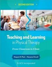 Teaching and Learning in Physical Therapy: From Classroom to Clinic Cover Image