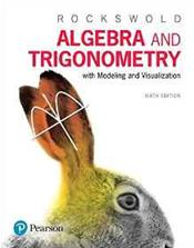 Algebra and Trigonometry: With Modeling and Visualization