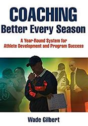Coaching Better Every Season: A Year-Round System for Athlete Development and Program Success