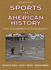 Sports in American History: From Colonization to Globalization