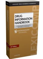 Drug Information Handbook: A Clinically Relevant Resource for All Healthcare Professionals