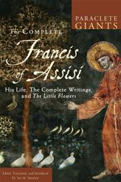 Complete Francis of Assisi: His Life, the Complete Writings, and the Little Flowers