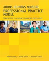 Johns Hopkins Nursing Professional Practice Model: Strategies to Advance Nursing Excellence Cover Image