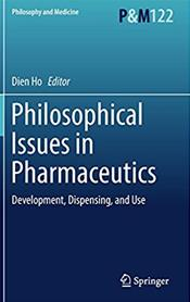 Philosophical Issues in Pharmaceutics: Development, Dispensing, and Use
