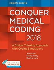 Conquering Medical Coding 2018: A Critical Thinking Approach with Coding Simulations. Text with Access Code