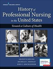 History of Professional Nursing in the United States: Toward a Culture of Health. Text with Access Code Cover Image