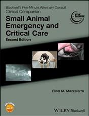 Blackwell's Five-Minute Veterinary Consult Clinical Companion: Small Animal Emergency and Critical Care