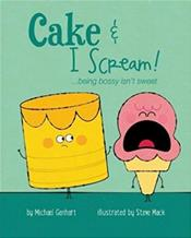Cake & I Scream!: Being Bossy Isn't Sweet