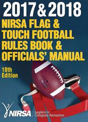 2017 and 2018 NIRSA Flag and Touch Football Rules Book and Officials' Manual